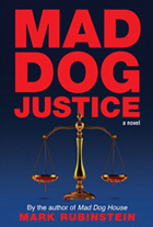 Mad Dog Justice, by Mark Rubinstein