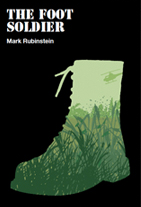 The Foot Soldier, by Mark Rubinstein