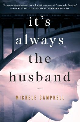 It's Always the Husband, A Novel, by Michele Campbell