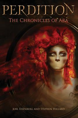 Chronicles of Ara: Perdition, by Joel Eisenberg and Stephen Hillard
