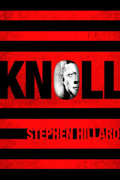 Knoll, A Novel, by Stephen Hillard
