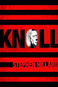 Knoll, A Novel, by Stephen Hillard